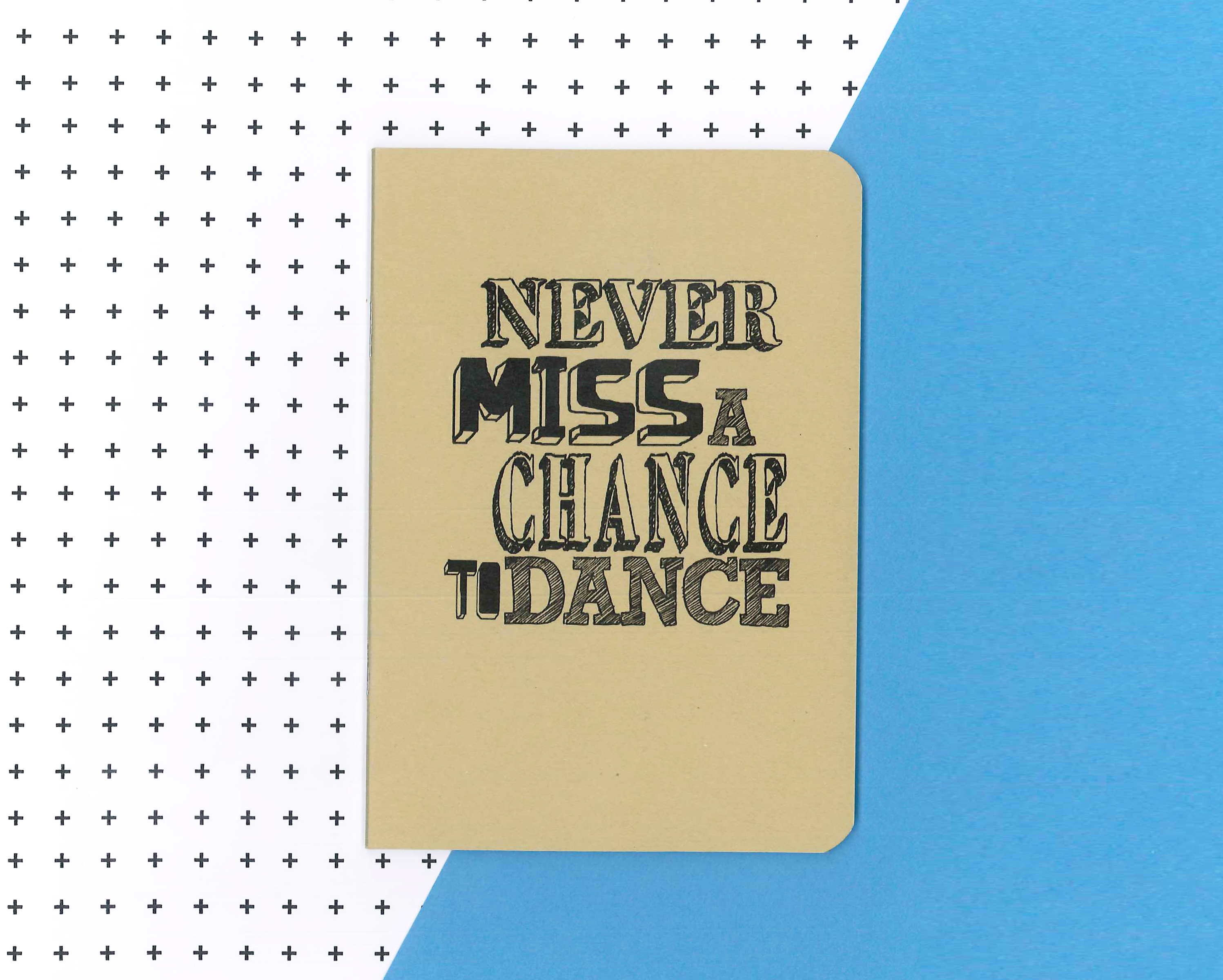Never Miss A Chance Lo Sabes: Never Miss A Chance To Dance Notitieboekje